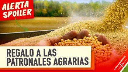 """Una """"ganga"""": de anunciar la expropiación de Vicentin a bajar las retenciones a la soja"""
