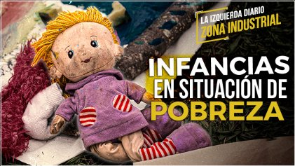 Infancias en situación de pobreza [Zona Industrial]
