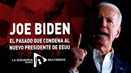 Joe Biden: el pasado que condena al nuevo presidente de EE. UU.