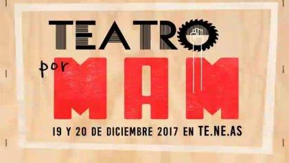 Teatro por MAM: comienzan las jornadas artísticas de lucha y solidaridad