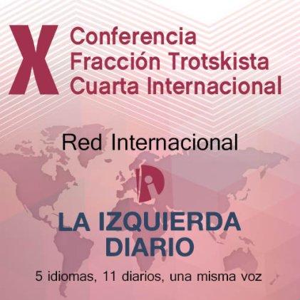 X Conferencia Internacional de la Fracción Trotskista