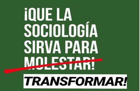 Sociología: ¿Una trinchera para molestar o para transformar?