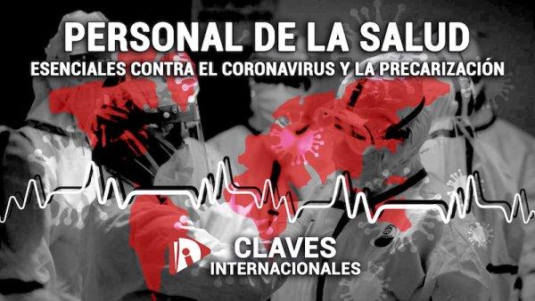 [Claves] Personal de salud: esenciales contra el coronavirus y la precarización